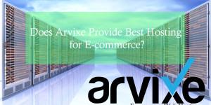 Does Arvixe Provide Best Hosting for E-commerce?