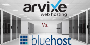 Arvixe Vs. Bluehost – Which is Better