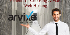 Benefits of choosing Arvixe Web Hosting