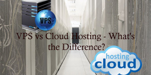 VPS vs Cloud Hosting – What's the Difference?